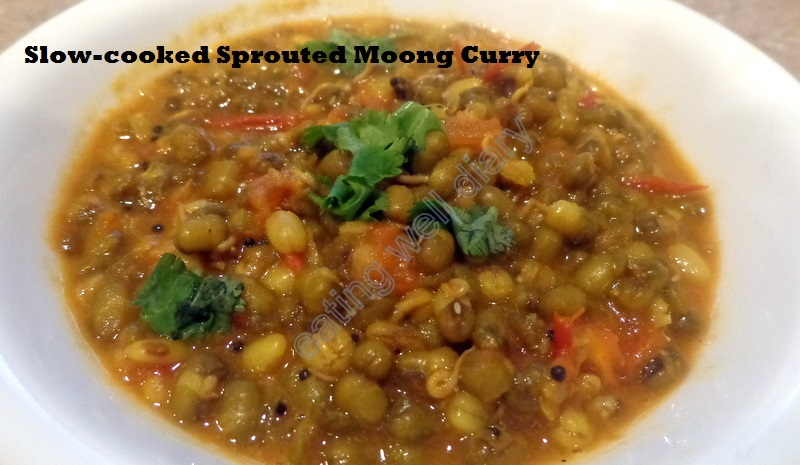 Slow cooked sprouted moong curry with tomato gravy