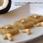 Navaratri special- Coconut, cashew halwa with a secret healthy ingredient (gluten-free, milk-free)