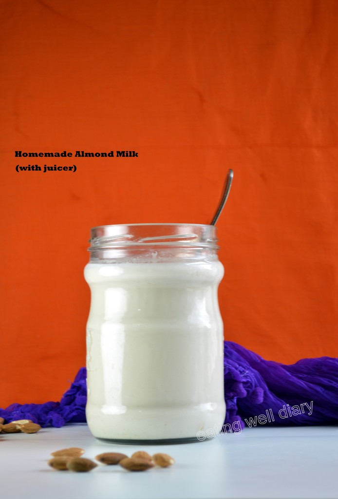 Almond Milk Slow Juicer Recipe : Easy Homemade Almond milk with Omega juicer - EATING WELL DIARY