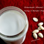 Homemade Almond Milk Using A Good Blender- Meatless Monday and FF#108
