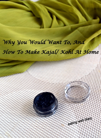 Why You Would Want To, And How To Make Kajal At Home