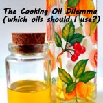 Resolving The Cooking Oil Dilemma (Which oils should I use?)